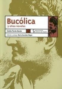Bucólica y Otras Novelas - Pardo Bazan, Emilia, Condesa De