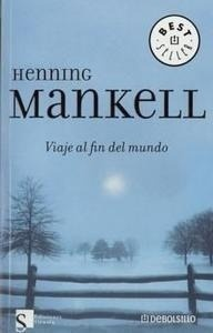 Libro: Viaje al Fin del Mundo - Mankell, Henning
