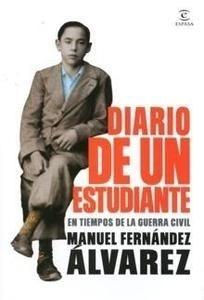 Libro: Diario de un Estudiante en Tiempos de la Guerra Civil. - Fernandez Alvarez, Manuel