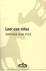 Libro: Leer con Niños - Alba Rico, Santiago