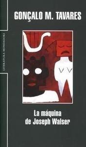 Libro: Máquina de Joseph Walser, La - Tavares, Gonçalo M.