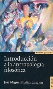 Libro: Introducción a la Antropología Filosófica - Ibañez Langlois, Jose Miguel: