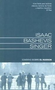 Libro: Sombras sobre el Hudson - Singer, Isaac Bashevis