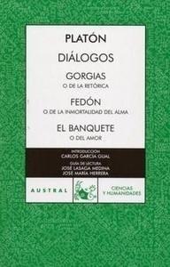 Libro: Diálogos / Gorgías o de la Retórica / Fedón o de la Inmortalidad del Alma / el Banquete o del Amor - Platon