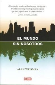 Libro: Un Mundo sin Nosotros - Weisman, Alan