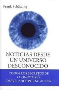 Libro: Noticias desde un Universo Desconocido - Schätzing, Frank