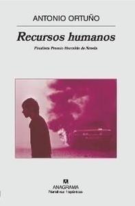 Libro: Recursos Humanos 'Finalista Premio Herralde de Novela' - Ortuño, Antonio