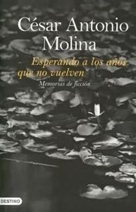 Libro: Esperando a los Años que no Vuelven - Molina, Cesar Antonio