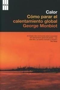 Libro: Calor. Cómo Parar el Calentamiento Global - Monbiot, George