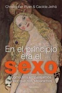 Libro: En el principio era el sexo 'Los orígenes de la sexualidad moderna. Cómo nos emparejamos y ....' - Christopher Ryan