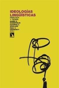 Libro: Ideologías linguísticas. Práctica y teoría - Aavv