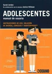 Libro: Adolescentes, manual del usuario 'Instrucciones de uso, solucikón de averías, consejos y mantenimiento' - Jordan, Sarah