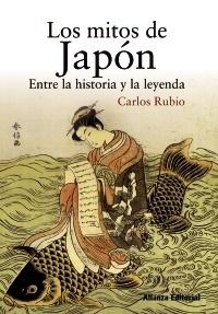 Libro: Los mitos de Japón 'Entre la historia y la leyenda' - Rubio, Carlos