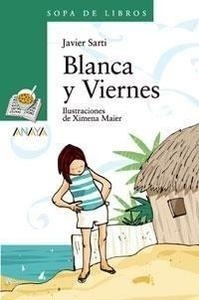 Libro: Blanca y Viernes - Sarti Javier