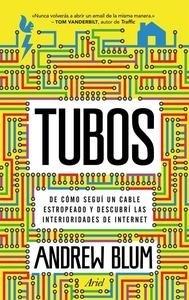 Libro: Tubos 'De c�mo segu� un cable estropeado y descubr� las interioridades de Internet' - Blum, Andrew