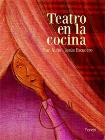 Libro: TEATRO EN LA COCINA - Nuño, Fran