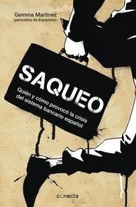 Libro: Saqueo 'Quién y cómo provocó la crisis del sistema financiero español' - Martinez, Gemma