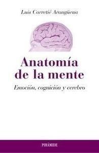 Libro: Anatomía de la mente 'Emoción, cognición y cerebro' - Carretié Arangüena, Luis