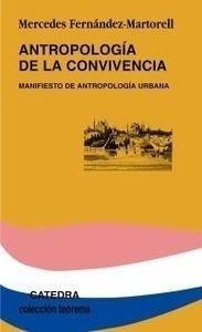 Libro: Antropología de la convivencia 'Manifiesto de antropología urbana' - Fernández-Martorell, Mercedes