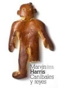 Libro: Caníbales y reyes 'Los orígenes de las culturas' - Harris, Marvin