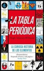 Libro: La tabla peri�dica 'La curiosa historia de los elementos' - Aldersey-Williams, Hugh