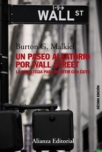 Libro: Un paseo aleatorio por Wall Street 'La estrategia para invertir con éxito (Décima edición)' - Malkiel, Burton G.