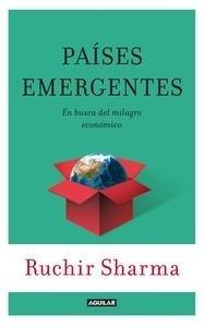 Libro: Países emergentes 'En busca del milagro económico' - Sharma, Ruchir