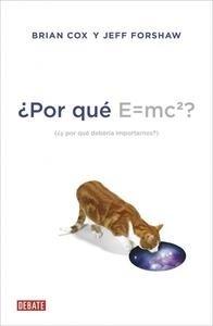 Libro: Por qu� E=mc2? '�y por qu� deber�a importarnos?' - Cox, Brian