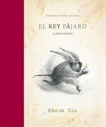 Libro: El rey pájaro y otros esbozos - Tan, Shaun