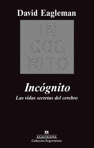 Libro: Inc�gnito 'Las vidas secretas del cerebro' - Eagleman, David