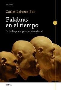 Libro: Palabras en el tiempo 'La lucha por el genoma neandertal' - Lalueza Fox Carles