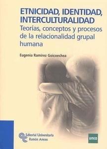 Libro: Etnicidad, identidad, interculturalidad 'Teorías, conceptos y procesos de la relacionalidad grupal humana' - Ramirez Goicoechea, Eugenia