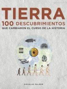 Libro: Tierra. 100 descubrimientos que cambiaron el curso de la historia - Palmer, Douglas