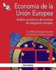 Libro: Economía de la Unión Europea 'Análisis económico del proceso de integración europeo' - Buitrago Esquinas, Eva María