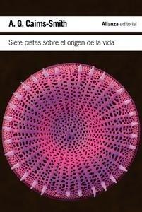 Libro: Siete pistas sobre el origen de la vida 'Una historia cient�fica en clave detectivesca' - Cairns-Smith, A. G.