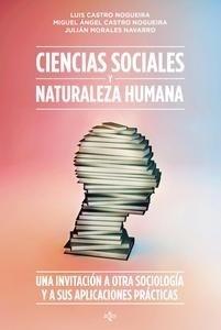 Libro: Ciencias sociales y naturaleza humana 'Una invitación a otra sociología y sus aplicaciones prácticas' - Castro Nogueira, Luis: