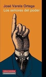 Libro: Los señores del poder y la democracia en España 'Entre la exclusión y la integración' - Varela Ortega, Jose