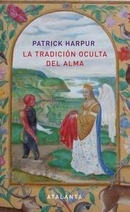 Libro: LA TRADICIÓN OCULTA DEL ALMA - Harpur, Patrick