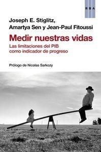 Libro: Medir nuestras vidas 'las limitaciones del PIB como indicador de progreso' - Stiglitz, Joseph Eugene