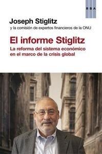 Libro: El informe Stiglitz 'La reforma del sistema económico en el marco de la crisis glogal' - Stiglitz, Joseph Eugene
