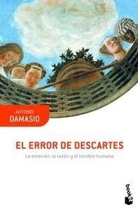 Libro: El error de Descartes 'La emoci�n, la raz�n y el cerebro humano' - Damasio, Antonio R.