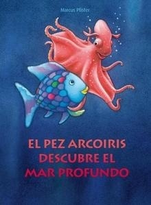 Libro: El pez arcoiris descubre el mar profundo - Pfister, Marcus
