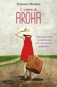 Libro: El cuaderno de Aroha - Miralles, Francesc