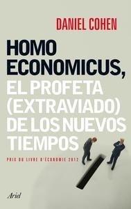 Libro: Homo Economicus 'El profeta (extraviado) de los nuevos tiempos' - Cohen, Daniel