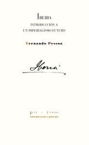 Libro: Iberia. Introducción a un imperialismo futuro. - Pessoa, Fernando