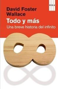 Libro: Todo y más 'Una breve historia del infinito' - Foster Wallace, David
