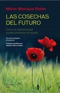 Libro: Las cosechas del futuro - Robin, Marie-Monique: