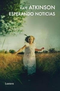 Libro: Esperando noticias - Atkinson, Kate