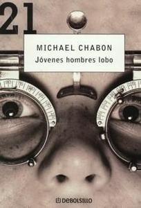 Libro: Jóvenes Hombres Lobo - Chabon, Michael