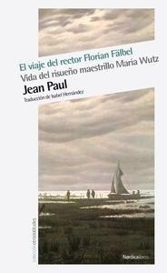 Libro: EL VIAJE DEL RECTOR FLORIAN Falbel 'Vida del risueño maestrillo María Wutz' - Paul, Jean